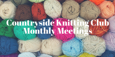 Countryside Knitting Club Monthly Meetings